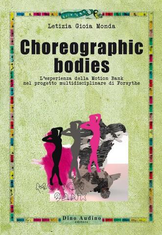 Choreographic bodies è il libro di Letizia Gioia Monda sulla Motion Bank di Forsythe