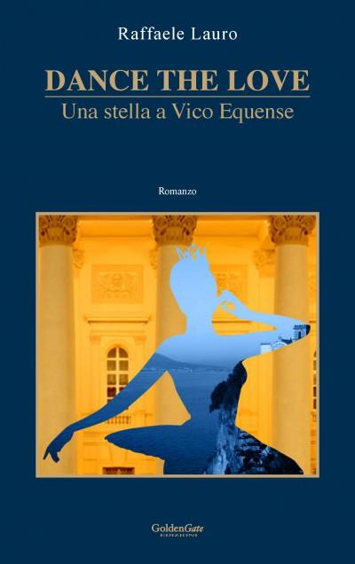 """Intervista a Raffaele Lauro in vista della pubblicazione del suo nuovo libro """"Dance The Love.Una stella a Vico Equense"""" [ESCLUSIVA]"""
