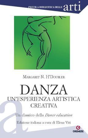 """Disponibile l'edizione italiana di """"Danza. Un'esperienza artistica creativa"""" di Margaret H'Doubler"""