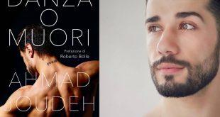 """""""Danza o muori"""", Ahmad Joudeh racconta in un libro il suo sogno diventato realtà"""