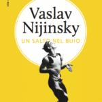 Vaslav Nijinsky un salto nel buio - copertina