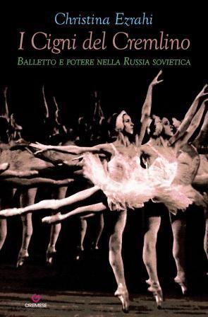 """Premiato a Parigi come Migliore Libro di Danza 2017 """"I Cigni del Cremlino"""" di Christina Ezrachi"""