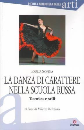 La Danza di carattere nella scuola russa è il nuovo libro di Ioulia Sofina